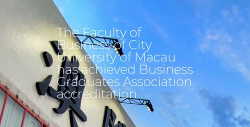 The Faculty of Business of City University of Macau has achieved Business Graduates Association accr...